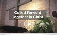 Called Forward Together in Christ