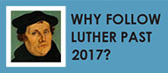 Why Follow Luther Past 2017