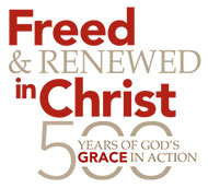 Freed and Renewed in Christ - 500 Years of God's Grace in Action
